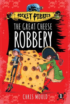 The Great Cheese Robbery by Chris Mould Arrrr!
