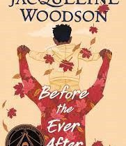 Before the Everafter by Jacqueline Woodson