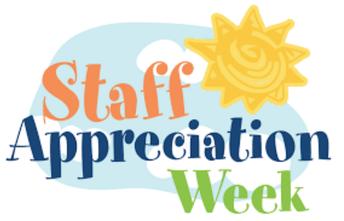 STAFF APPRECIATION WEEK - MAY 7-11