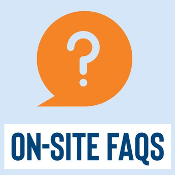 On-Site FAQs