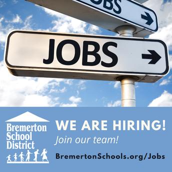We are hiring:  www.bremertonschools.org/jobs