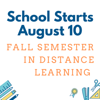 School Starts August 10 in Distance Learning