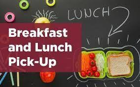 Breakfast and Lunch PIck-Up During Distance Learning