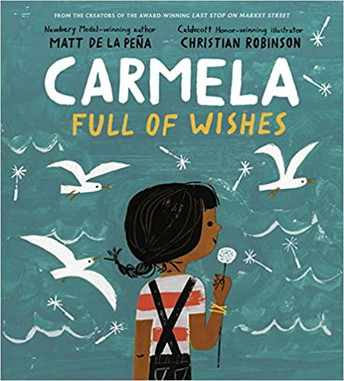 """Carmela Full of Wishes"" by Matt De La Peña"