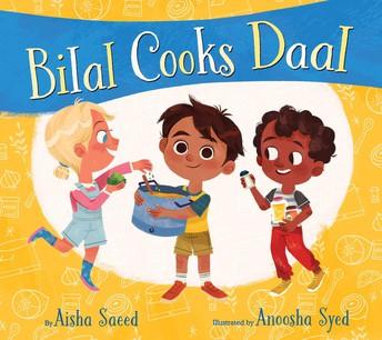 *Bilal Cooks Daal, by Aisha Saeed
