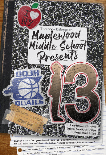 Maplewood Middle School (MMS) Presents:  13 | February 28 - March 1