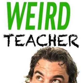 Doug Robertson- He's The Weird Teacher