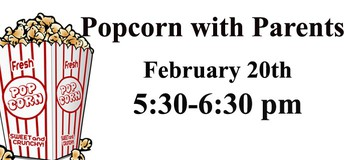Popcorn with Parents- February 20