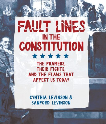 Fault Lines in the Constitution by C and S Levinson