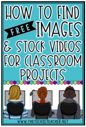 How to Find Free Images and Stock Videos for Classroom Projects