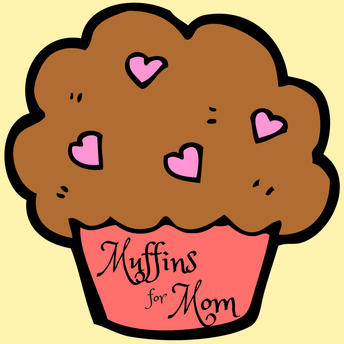 NOTE:  Muffins for Moms has been changed to next Friday, February 28th, 6:45-7:30 am.
