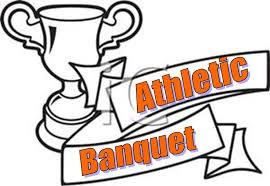 Athletics Banquet- May 21st