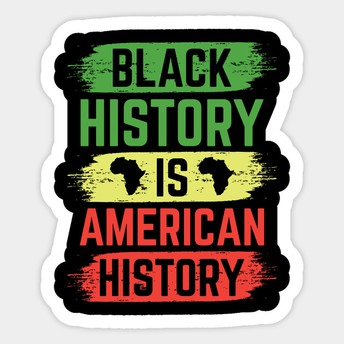 Black History is American History and is relevant to all students!