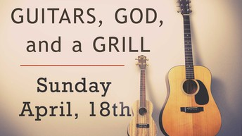 Guitar, God, & a Grill Starts This Sunday