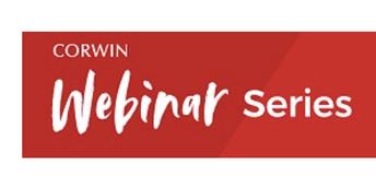 Corwin's  Monday FREE Webinar Series Resumes