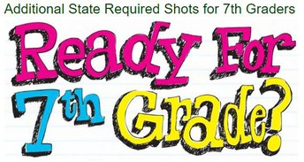 Additional State Required  Shots for  7th Graders