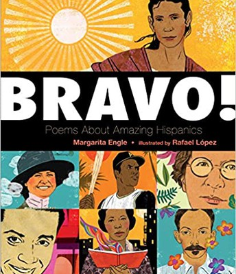 """Bravo! Poems About Amazing Hispanics""  by Margarita Engle"