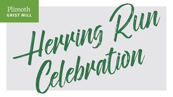 CELEBRATE SPRING WITH PLYMOUTH'S 2019 HERRING RUN!