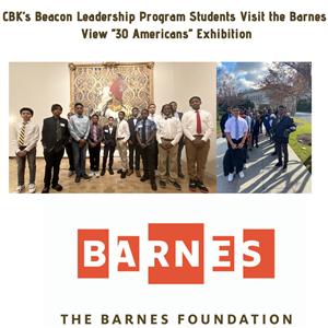 "CBK's Beacon Leadership Program Students Visit the Barnes, View ""30 Americans"" Exhibition"