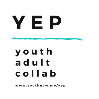 Visit youthnow.me/yep for a youth adult collaboration project.