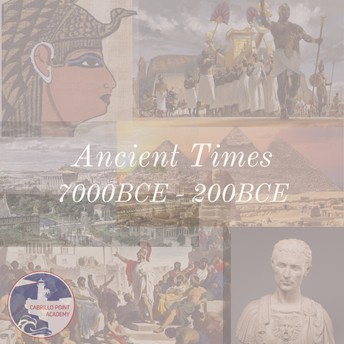 Ancient Times and The Middle Ages 7000BCE - 1500's