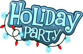 Winter Holiday Parties:  Friday, December 20th.