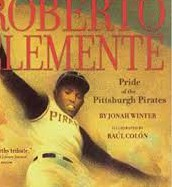 Roberto Clemente Pride of the Pittsburgh Pirates