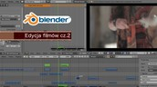 20 kwietnia - 10 kwietnia - Edycja filmów w programie Blender cz.2