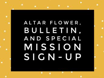 Altar Flowers, Bulletins and Special Missions