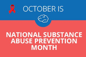 National Substance Abuse Prevention Month