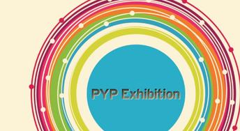 5th Grade PYP Exhibition