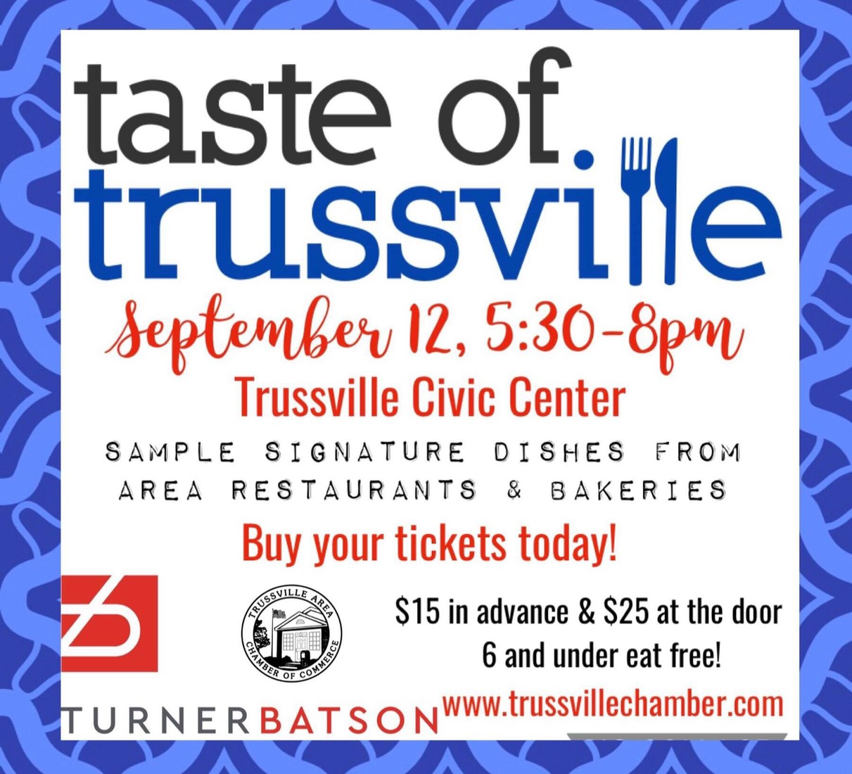 Taste of Trussville September 12, 2019 from 5:30 - 8:00 pm at the Trussville Civic Center.  Tickets are $25.00 at door.  www.trussvillechamber.com.  A sample signature dishes from area restaurants.