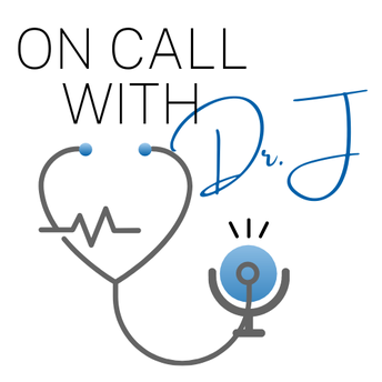 """On Call with Doc J"" Episode 2: COVID-19 vs. Flu"