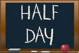Reminder -  Friday is a half day for students
