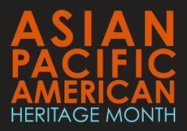 May is Asian/Pacific American Heritage Month