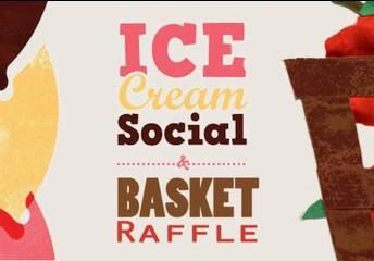 Basket Raffle & Ice Cream Social!