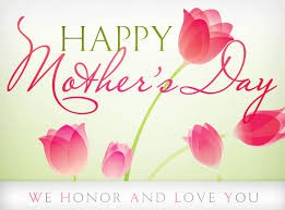 Mother's Day--May 9th