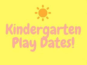 KINDERGARTEN PLAY DATES