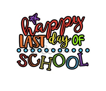 LAST DAY OF SCHOOL IS MAY 27TH.