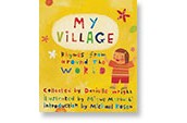 My Village: Rhymes from Around the World By: Danielle Wright