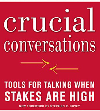 Crucial Conversations--Patterson, Grenny, McMillan, Switzler