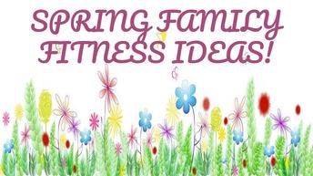 Spring Family Fitness!