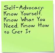 self-advocacy: know yourself, know what you need, know how to get it