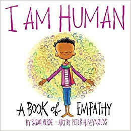 SEL Book Recommendation-  I Am Human:  A Book of Empathy