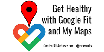 Google Fit and My Maps