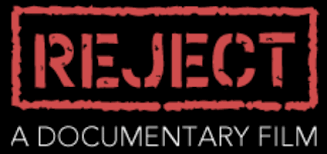 PLEASE JOIN US!  FREE EVENT . . . REJECT: A Documentary Film  (Feb. 26th)