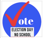 NO SCHOOL- Election Day- Tuesday, Nov. 3rd.