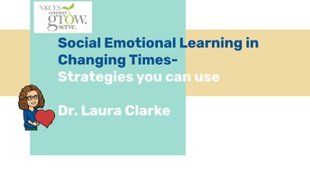 Social Emotional Learning in Changing Times