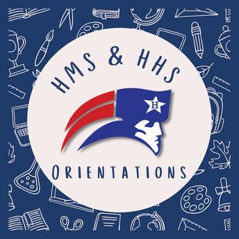 HMS & HHS Orientations
