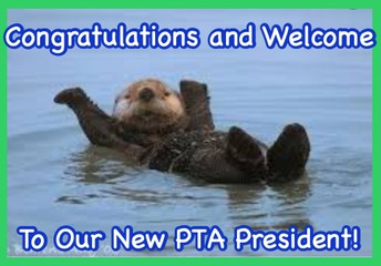 CONGRATULATIONS TO OUR NEW PTA PRESIDENT